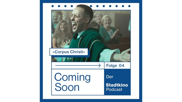 Bild zu COMING SOON #4 - Der Stadtkino Podcast - CORPUS CHRISTI